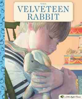 The Velveteen Rabbit: A Little Apple Classic by Margery Williams Bianco