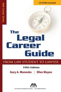 The Legal Career Guide: From Student to Lawyer