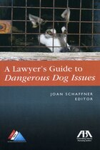 The Lawyer's Guide to Dangerous Dog Issues