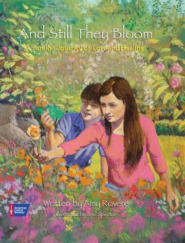 And Still They Bloom: A Family's Journey of Loss and Healing by Amy Rovere