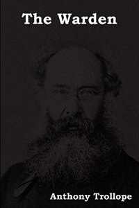 The Warden by Anthony Ed Trollope