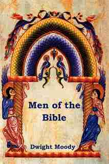 Men Of The Bible by Dwight Moody
