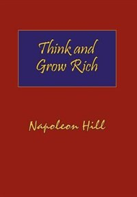 Think and Grow Rich. Hardcover with Dust-Jacket. Complete Original Text of the Classic 1937 Edition. by Napoleon Hill