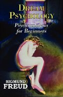 Dr. Freud's Dream Psychology - Psychoanalysis for Beginners