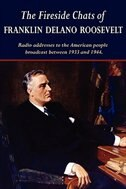 The Fireside Chats of Franklin Delano Roosevelt by Franklin D. Roosevelt