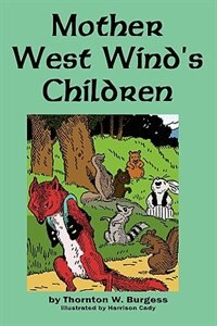 Mother West Wind's Children by Thornton W. Burgess