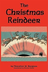 The Christmas Reindeer by Thornton W. Burgess