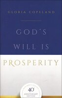 God's Will Is Prosperity 40th Anniversary