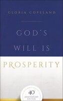 God's Will Is Prosperity 40th Anniversary