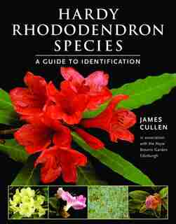 Hardy Rhododendron Species: A Guide to Identification by James Cullen