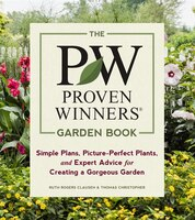 The Proven Winners Garden Book: Simple Plans, Picture-perfect Plants, And Expert Advice For…