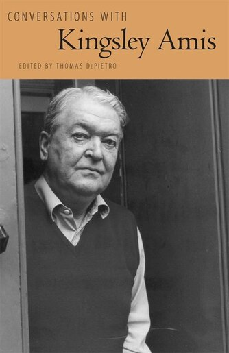 Conversations With Kingsley Amis by Thomas DePietro