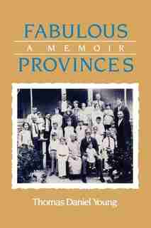 Fabulous Provinces: A Memoir by Thomas Daniel Young