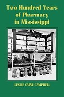 Two Hundred Years of Pharmacy in Mississippi
