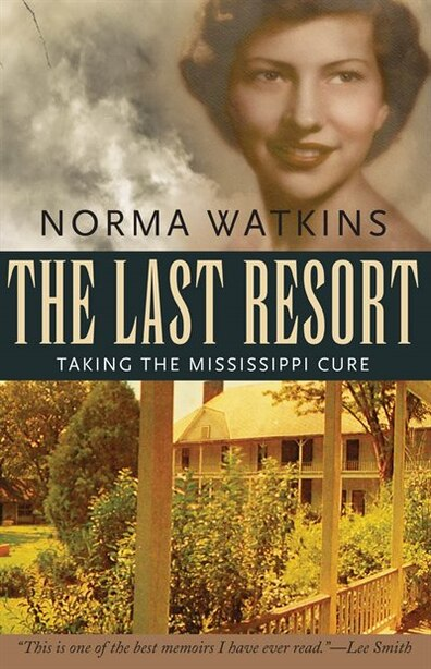 The Last Resort: Taking the Mississippi Cure by Norma Watkins
