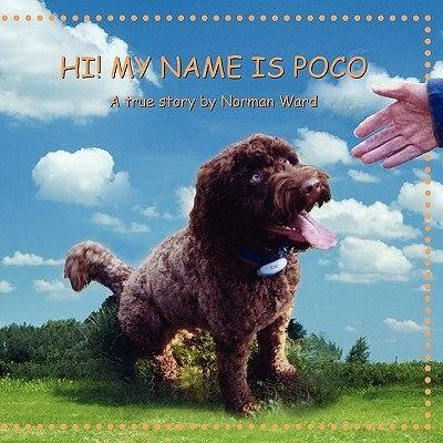 Hi! My Name Is Poco by Norman Ward