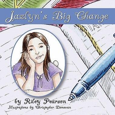 Jazlyn's Big Change by Riley Pearson