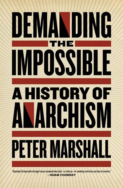 Demanding the Impossible: A History of Anarchism by Peter Marshall