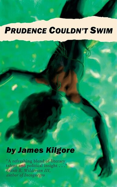 Prudence Couldn't Swim by James Kilgore