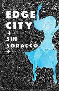 Edge City by Sin Soracco