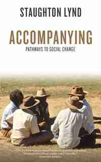 Accompanying: Pathways to Social Change by Staughton Lynd