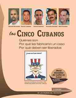 Los Cinco Cubanos:Quiénes son, por qué les fabricaron un caso, por qué deben ser liberados (Spanish Edition) by the pages of the Militante