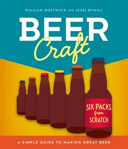 Book Beer Craft: A Simple Guide to Making Great Beer by William Bostwick