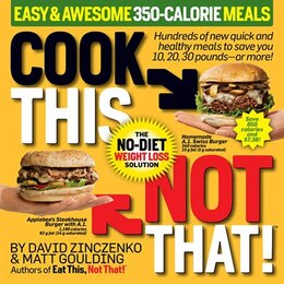 Book Cook This, Not That! 350-Calorie Meals: Hundreds of new quick and healthy meals to save you 10, 20… by David Zinczenko
