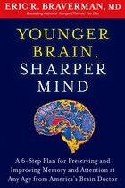 Younger Brain, Sharper Mind: A 6-Step Plan for Preserving and Improving Memory and Attention at Any…