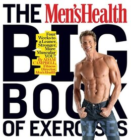 Book The Men's Health Big Book of Exercises: Four Weeks to a Leaner, Stronger, More Muscular YOU! by Adam Campbell