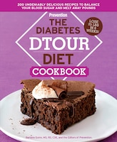 The Diabetes DTOUR Diet Cookbook: 200 Undeniably Delicious Recipes To Balance Your Blood Sugar And…