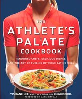 The Athlete's Palate Cookbook: Renowned Chefs, Delicious Dishes, and the Art of Fueling Up While…