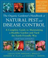 The Organic Gardener's Handbook of Natural Pest and Disease Control: A Complete Guide to…