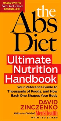 The Abs Diet Ultimate Nutrition Handbook: Your Reference Guide to Thousands of Foods, and How Each…