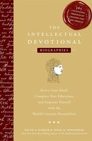 The Intellectual Devotional Biographies: Revive Your Mind, Complete Your Education, And Acquaint…