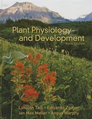 Plant Physiology and Development by Lincoln Taiz