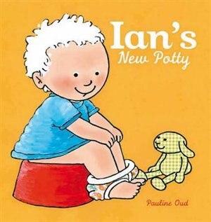 Ian's New Potty by Pauline Oud