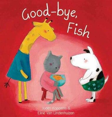 Good-bye, Fish by Judith Koppens