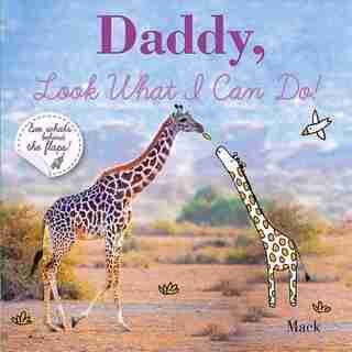 Daddy, Look What I Can Do by Dinah Mack