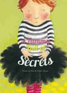 A Tummy Full Of Secrets by Pimm Van Hest