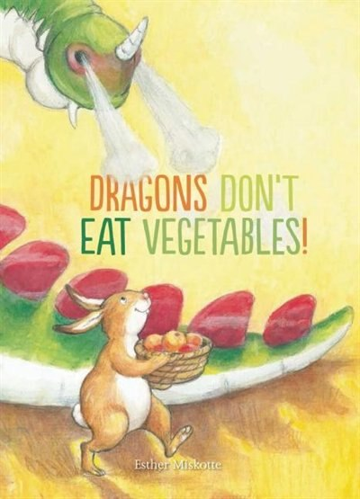 Dragons Don't Eat Vegetables by Esther Miskotte