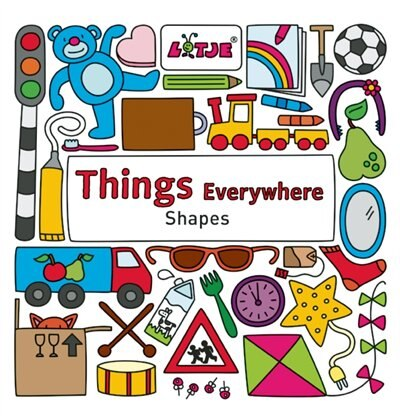 Things  Everywhere: Shapes by Lizelot Versteeg