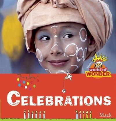 Celebrations: Mack's World Of Wonder by Mack Van Gageldonk