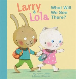 Larry And Lola. What Will We See There? by Elly Van Der Linden