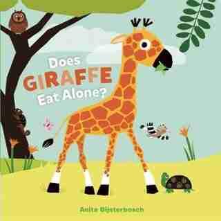 Does Giraffe Eat Alone? by Anita Bijsterbosch