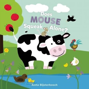 Does Mouse Squeak Alone? by Anita Bijsterbosch