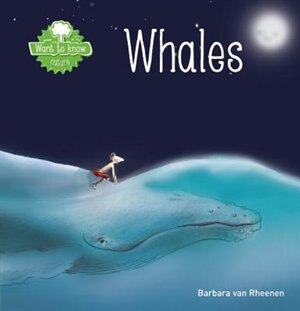 Want To Know. Whales by Barbara Rheenen