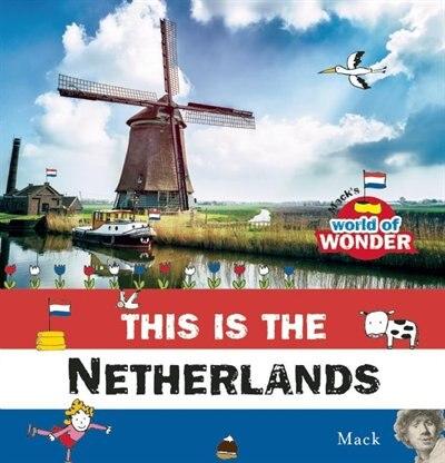 This Is The Netherlands by Mack Van Gageldonk