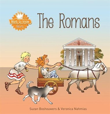 Want To Know. The Romans by Suzan Boshouwers