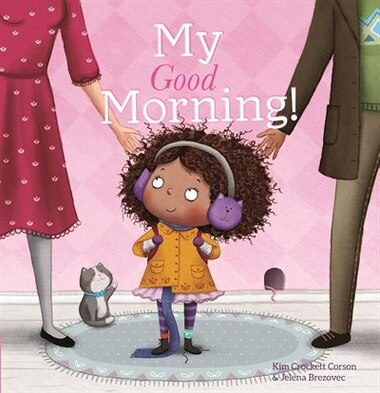 My Good Morning by Kim Crockett-corson
